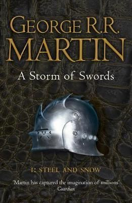 SONG OF ICE & FIRE - A STORM OF SWORDS:STEEL AND SNOW BOOK 3 PART 1