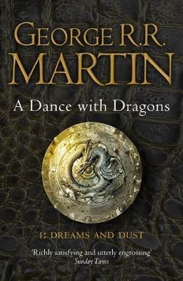 A DANCE WITH DRAGONS: PART 1 DREAMS AND DUST DREAMS AND DUST: BOOK 5 OF A SONG OF ICE AND FIRE