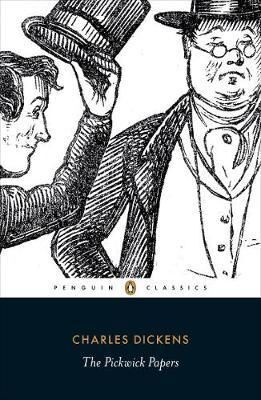 THE PICKWICK PAPERS : THE POSTHUMOUS PAPERS OF THE PICKWICK CLUB
