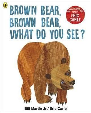 BROWN BEAR, BROWN BEAR, WHAT DO YOU SEE? +CD