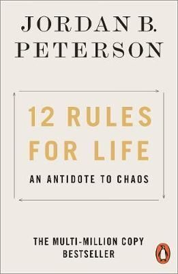 PB. 12 RULES FOR LIFE: AN ANTIDOTE TO CHAOS