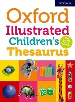 OXFORD ILLUST CHILDREN'S THESAURUS 2018