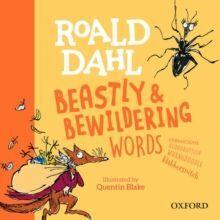 ROALD DAHL'S BEASTLY AND BEWILDERING WORDS