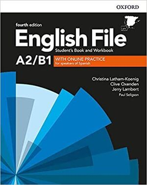 ENGLISH FILE PRE-INTERMEDIATE. A2-B1. STUDENTS BOOK AND WORKBOOK KEY WITH ONLINE PRACTICE ACTIVITIES FOURTH