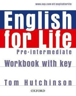 ENGLISH FOR LIFE PRE-INTERMEDIATE: WORKBOOK WITH ANSWER KEY