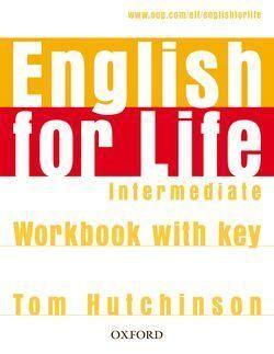 ENGLISH FOR LIFE INTERMEDIATE WORKBOOK WITH KEY
