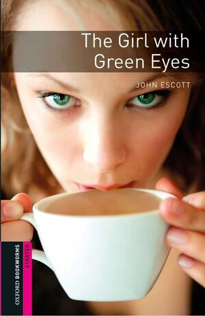 S. THE GIRL WITH GREEN EYES. OXFORD BOOKWORMS