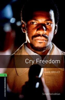 L6. CRY FREEDOM. OXFORD BOOKWORMS