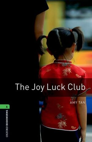 L6. THE JOY LUCK CLUB. OXFORD BOOKWORMS. EDITION 08