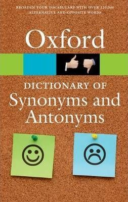 DICTIONARY OF SYNONYMS & ANTONYMS 3RD EDITION OXFORD