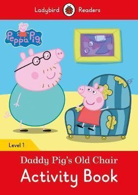 L1. DADDY PIG'S OLD CHAIR ACTIVITY BOOK. PEPPA PIG