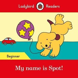 MY NAME IS SPOT! BEGINNER