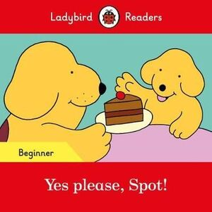 YES PLEASE, SPOT! BEGINNER