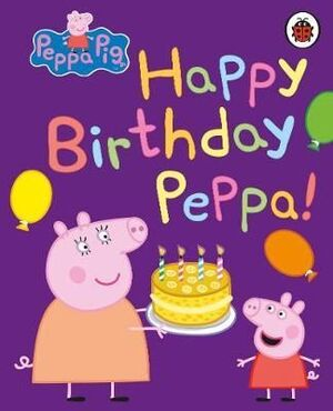 HAPPY BIRTHDAY, PEPPA