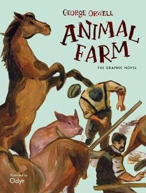 ANIMAL FARM: THE GRAPHIC NOVEL