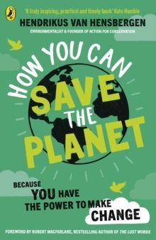 HOW YOU CAN SAVE THE PLANET