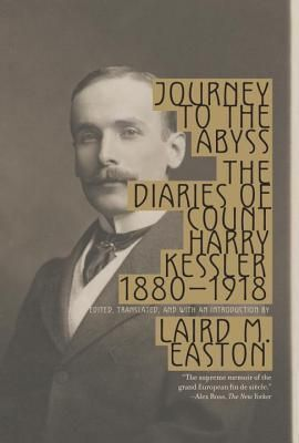 JOURNEY TO THE ABYSS, THE DIARIES OF COUNT HARRY KESSLER
