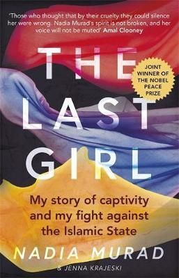 LAST GIRL: MY STORY OF CAPTIVITY AND MY FIGHT AGAINST THE ISLAMIC STATE