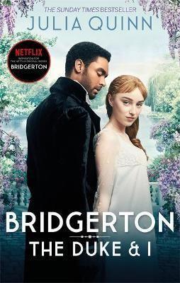1. BRIDGERTON: THE DUKE AND I : THE SUNDAY TIMES BESTSELLING INSPIRATION FOR THE NETFLIX ORIGINAL SERIES BRIDGERTON