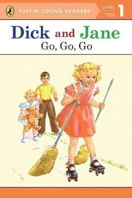 DICK AND JANE, GO, GO, GO- LEVEL 1