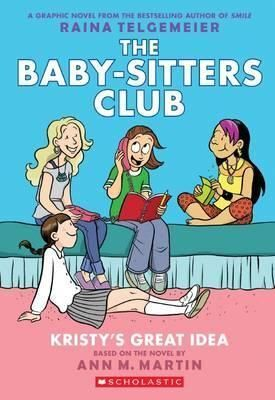 1. THE BABY SITTERS CLUB: KRISTY'S GREAT IDEA