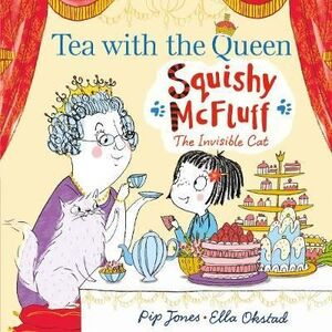 TEA WITH THE QUEEN. SQUISHY MCFLUFF