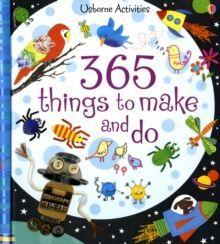 365 THINGS TO MAKE & DO