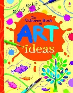 THE USBORNE BOOK OF ART IDEAS