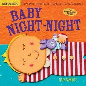 BABY NIGHT-NIGHT. INDESTRUCTIBLES