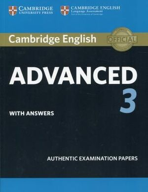 ADVANCED 3. CAMBRIDGE ENGLISH . STUDENT'S BOOK WITH ANSWERS (CAE PRACTICE TESTS)