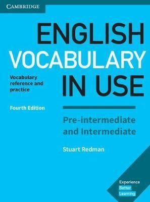 ENGLISH VOCABULARY IN USE PRE-INTERMEDIATE AND INTERMEDIATE: VOCABULARY REFERENCE AND PRACTICE