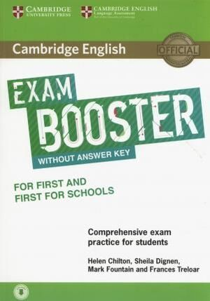 CAMBRIDGE ENGLISH EXAM BOOSTER FOR FIRST AND FIRST FOR SCHOOLS WITHOUT ANSWER KEY WITH AUDIO : COMPREHENSIVE EXAM PRACTICE FOR STUDENTS