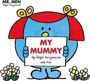 MY MUMMY. MR MEN