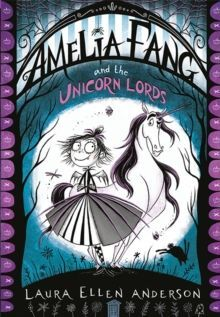 2. AMELIA FANG AND THE UNICORN LORDS