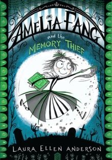 3. AMELIA FANG AND THE MEMORY THIEF