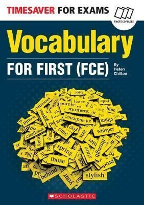 (FCE). TIMESAVER FOR EXAMS: VOCABULARY FOR FIRST