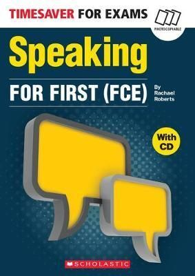 (FCE). TIMESAVER FOR EXAMS: SPEAKING FOR FIRST