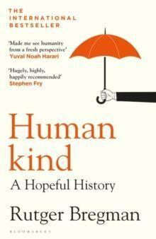 HUMANKIND : A HOPEFUL HISTORY