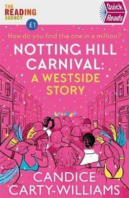 NOTTING HILL CARNIVAL: A WEST SIDE STORY. QUICK READS
