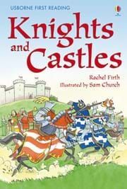 KNIGHTS AND CASTLES: FIRST READING SERIES LEVEL FOUR