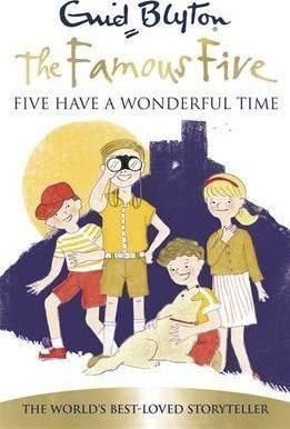 THE FAMOUS FIVE HAVE A WONDERFUL TIME