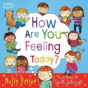HOW ARE YOU FEELING TODAY?