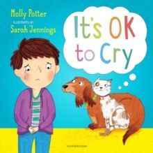 IT'S OK TO CRY : A PICTURE BOOK TO HELP CHILDREN TALK ABOUT THEIR FEELINGS