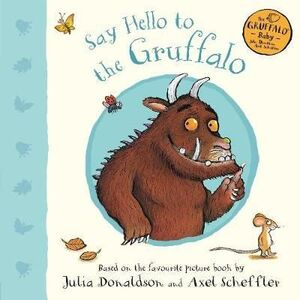 SAY HELLO TO THE GRUFFALO