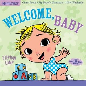 WELCOME, BABY: INDESTRUCTIBLES