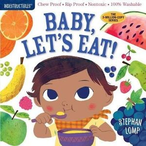 BABY, LET'S EAT! : INDESTRUCTIBLES
