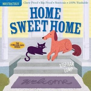 HOME SWEET HOME: INDESTRUCTIBLES
