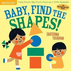 BABY, FIND THE SHAPES!. INDESTRUCTIBLES
