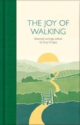 THE JOY OF WALKING : SELECTED WRITINGS