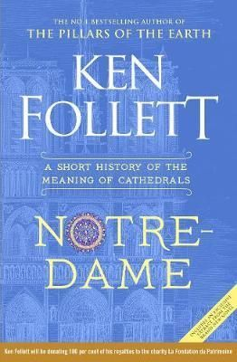 NOTRE DAME: A SHORT HISTORY OF THE MEANING OF CATHEDRALS